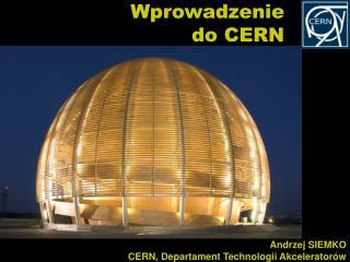 Wprowadzenie d o CERN