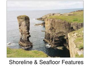 Shoreline & Seafloor Features