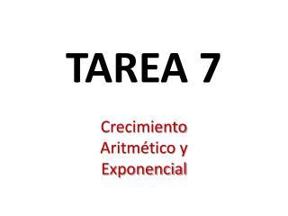 TAREA 7 Crecimiento Aritmético y Exponencial