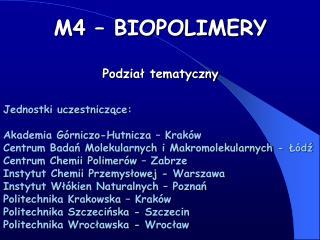 M4   BIOPOLIMERY  Podzial tematyczny