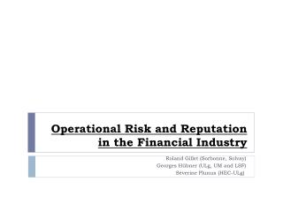 Operational Risk and Reputation in the Financial Industry