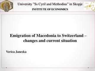 "University  "" Ss Cyril and Methodius ""  in Skopje INSTITUTE OF ECONOMICS"