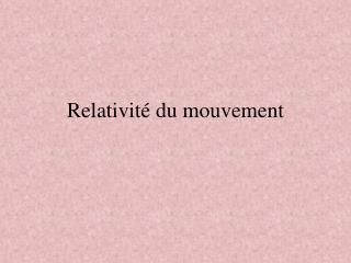 Relativit� du mouvement