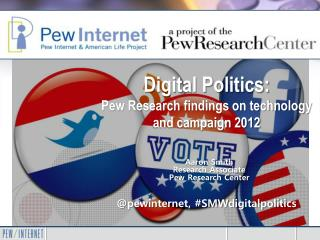 Digital Politics:  Pew Research findings on technology and campaign 2012