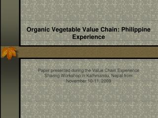 Organic Vegetable Value Chain: Philippine Experience