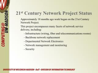 21 st  Century Network Project Status