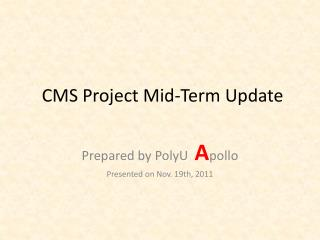 CMS Project Mid-Term Update