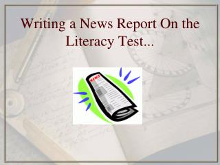 Writing a News Report On the Literacy Test...