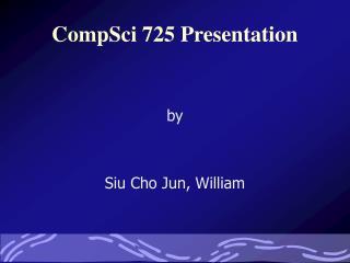 CompSci 725 Presentation