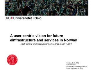 A user-centric vision for future eInfrastructure and services in Norway