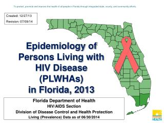 Epidemiology of Persons Living with HIV Disease (PLWHAs) in Florida, 2013