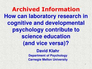 David Klahr Department of Psychology Carnegie Mellon University