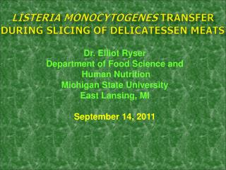 Listeria monocytogenes  transfer during slicing of delicatessen meats