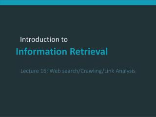 Lecture 16: Web search/Crawling/Link Analysis