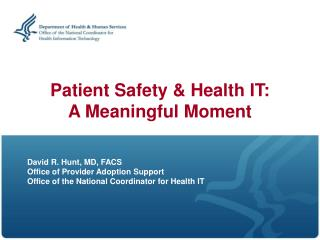 Patient Safety & Health IT:  A Meaningful Moment
