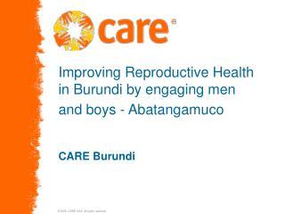 Improving Reproductive Health in Burundi by engaging men and boys - Abatangamuco