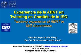 Eduardo Campos de São Thiago ISO - WG SR Co-secretario (ABNT, Brasil)