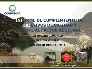 INF ORME DE CUMPLIMIENTO DE  OBJ ETIVOS  DE CALIDAD Y AJUSTE AL FACTOR REGIONAL