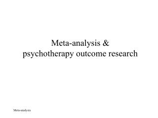 Meta-analysis & psychotherapy outcome research