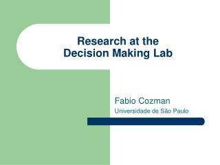 Research at the  Decision Making Lab