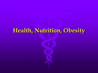 Health, Nutrition, Obesity