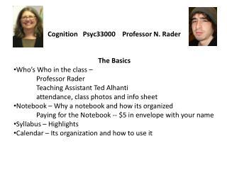 Cognition   Psyc33000    Professor N. Rader