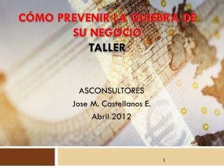 CÓMO PREVENIR LA QUIEBRA DE SU  NEGOCIO TALLER