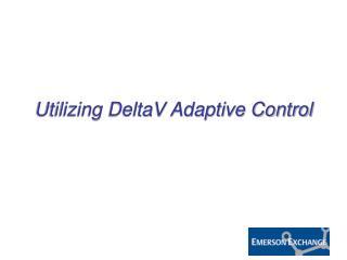 Utilizing DeltaV Adaptive Control
