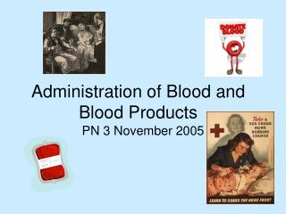 Administration of Blood and Blood Products