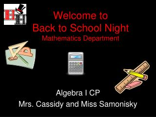 Welcome to Back to School Night Mathematics Department