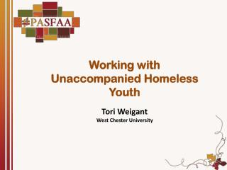 Working with Unaccompanied Homeless Youth Tori  Weigant West Chester University