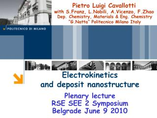 Electrokinetics  and deposit nanostructure Plenary lecture RSE SEE 2 Symposium