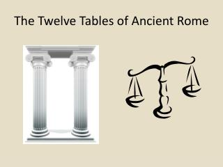 The Twelve Tables of Ancient Rome