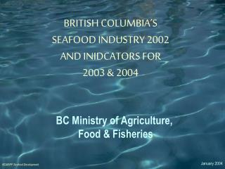 BC Ministry of Agriculture,  Food  Fisheries