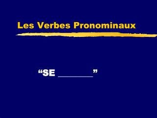 Les Verbes Pronominaux