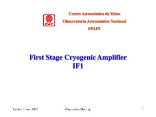 First Stage Cryogenic Amplifier IF1