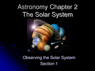 Astronomy Chapter 2 The Solar System