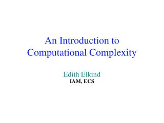 An Introduction to Computational Complexity