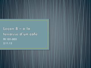 Leçon 8 –  à  la terrasse d'un café