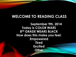 Good Monday Morning    Welcome to reading class