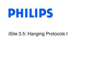 iSite 3.5: Hanging Protocols I