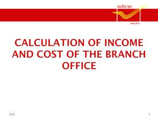 Calculation of income and cost of the Branch Office