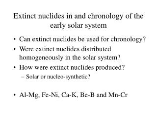 Extinct nuclides in and chronology of the early solar system