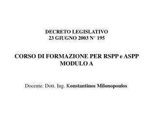 DECRETO LEGISLATIVO 23 GIUGNO 2003 N  195    CORSO DI FORMAZIONE PER RSPP e ASPP MODULO A