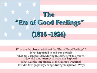 "The  ""Era of Good Feelings"" (1816 -1824)"
