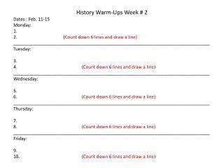 History Warm-Ups Week #  2 Dates : Feb.  11-15 Monday: 1.