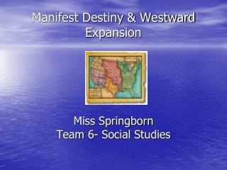 Manifest Destiny & Westward Expansion