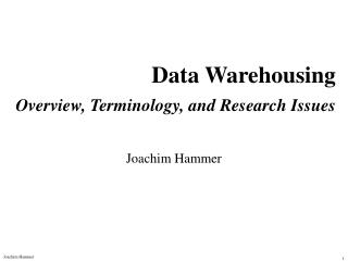 Data Warehousing Overview, Terminology, and Research Issues