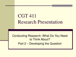 CGT 411  Research Presentation