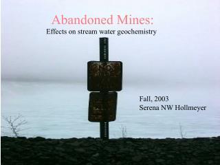 Abandoned Mines: